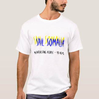 SAIL SOMALIA , MEET INTERESTING PEOPLE - YO HO ... T-Shirt