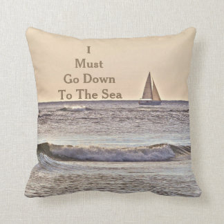 SAILBOAT AT SEA, MUTED COLORS/ I MUST GO DOWN TO CUSHION