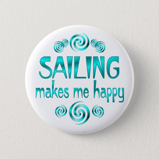 Sailing Makes Me Happy 6 Cm Round Badge