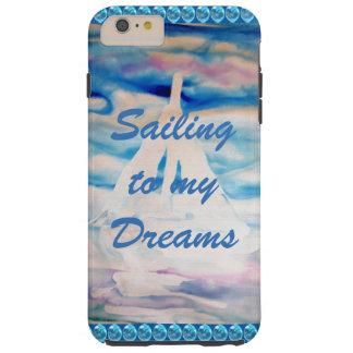 Sailing Sailboats CricketDiane Dreams Inspiration Tough iPhone 6 Plus Case