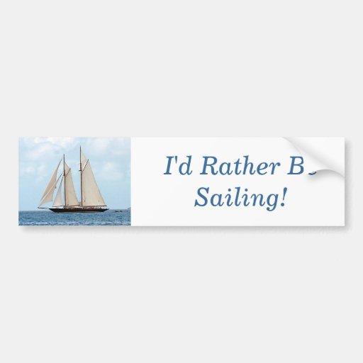 Sailing Schooner BVI, I'd Rather Be Sailing! Bumper Sticker