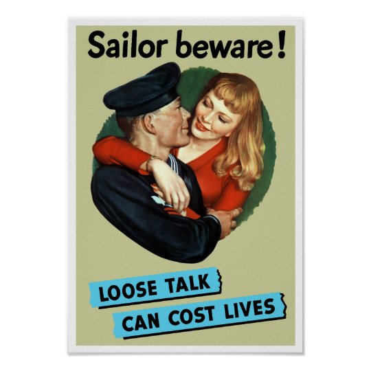 Sailor Beware - Loose Talk Can Cost Lives Poster