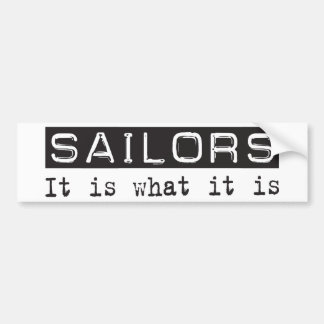 Sailors It Is Bumper Sticker