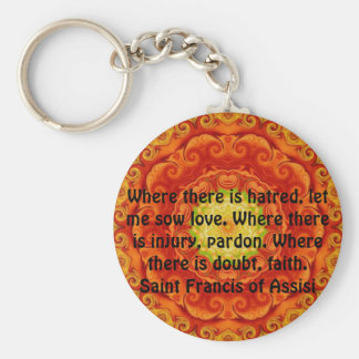 Saint Francis of Assisi quote about love and faith Key Ring