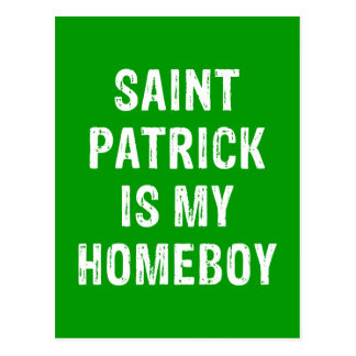 Saint Patrick is my Homeboy Green Postcard