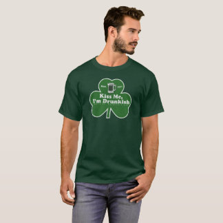 Saint Patricks Day Kiss Me I'm Irish Drunkish T-Shirt