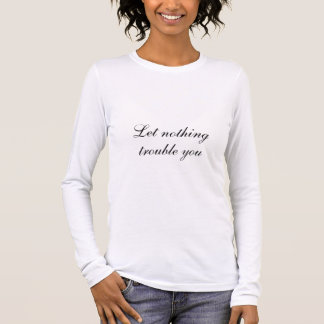 Saint Teresa Quote Long Sleeve T-Shirt