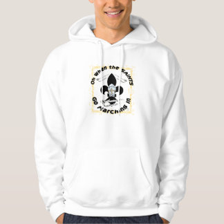 Saints Go Marching In Hoodie