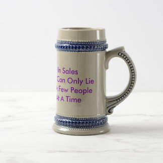 SALES VSMARKETING, In SalesYou Can Only Lie To ... Beer Stein