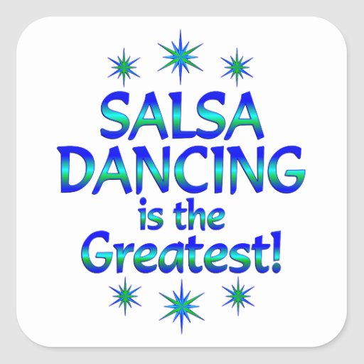 Salsa is the Greatest Square Stickers
