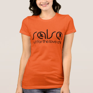 SALSA - just for the love of it T-Shirt