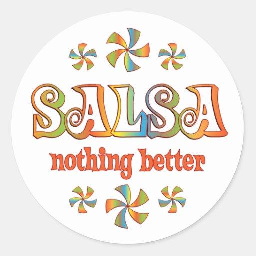 Salsa Nothing Better Round Sticker