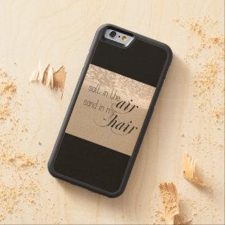 Salt in the Air Sand in my Hair Maple iPhone 6 Bumper Case