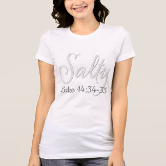 Salty Luke 14:34-35 Shirt