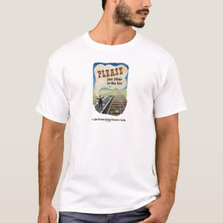 Salvage_Please_put_litter_in_the_bin.18x12.jpg T-Shirt