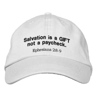Salvation is a Gift Not a Paycheck - cap Embroidered Baseball Caps