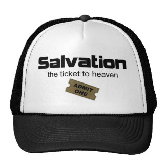 Salvation is the only ticket to heaven cap