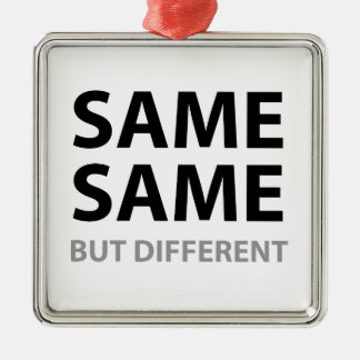 SAME SAME but different Christmas Ornament