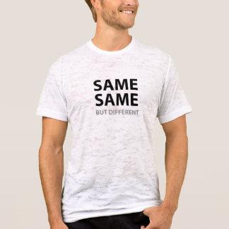 SAME SAME but different T-Shirt