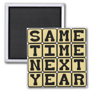 Same Time Next Year Yearly Appointment Refrigerator Magnets