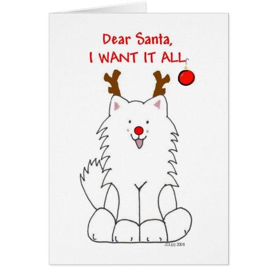 Samoyed Santa I want it All Card
