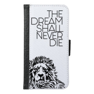 SAMSUNG GALAXY S6 CASE (THE DREAM SHALL NEVER DIE