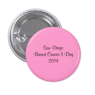 San Diego Breast Cancer 3 Day 2009 3 Cm Round Badge