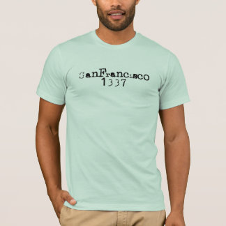 San Francisco 1337 T-Shirt