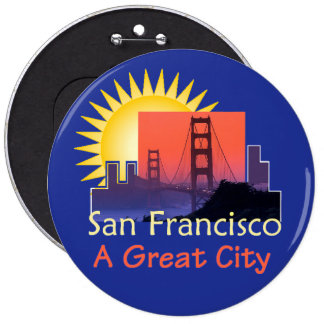 "SAN FRANCISCO A Great City 6"" Button"