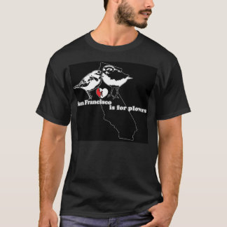 San Francisco is for Plovers - State T T-Shirt