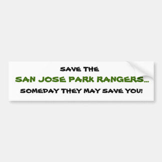 SAN JOSE PARK RANGERS..., SOMEDAY THEY MAY SAVE... CAR BUMPER STICKER