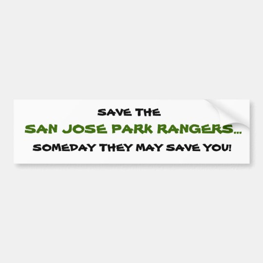 SAN JOSE PARK RANGERS..., SOMEDAY THEY MAY SAVE... BUMPER STICKER