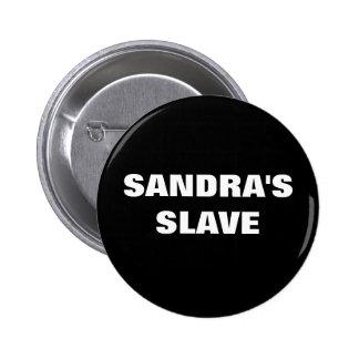 SANDRA'S SLAVE 6 CM ROUND BADGE
