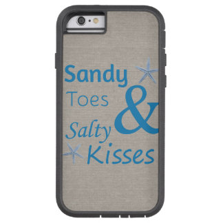 Sandy Toes and Salty Kisses Beach Life Quote Tough Xtreme iPhone 6 Case