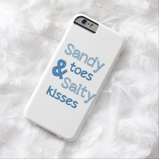 Sandy Toes & Salty Kisses Barely There iPhone 6 Case