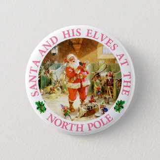 Santa and His Elves at the North Pole 6 Cm Round Badge