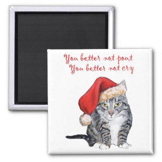 Santa Cat - You better not pout! Square Magnet