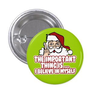 Santa Claus Believes In Himself 3 Cm Round Badge