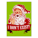 Santa Claus Doesn't Exist Cards