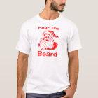 Santa Claus Fear The Beard Funny T-Shirt