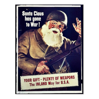 Santa Claus Has Gone To War Postcard