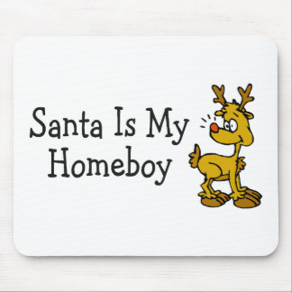 Santa Claus Is My Homeboy Rudolph Mouse Pads