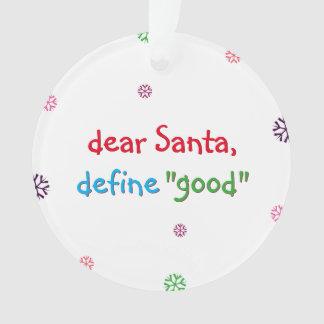 Santa Define Good Funny Kids Christmas Holiday Ornament