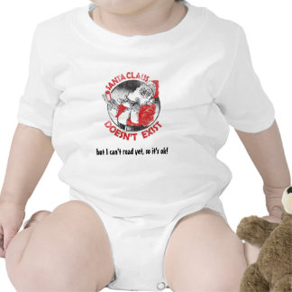 Santa Doesn t Exist - but I can t read yet Tshirts