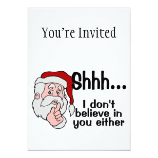 Santa Doesn't Believe In You Either 13 Cm X 18 Cm Invitation Card