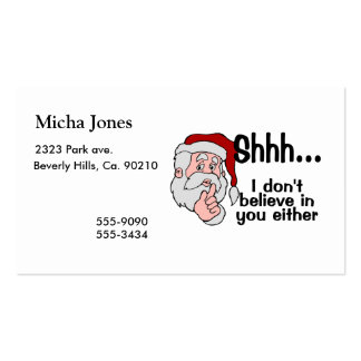 Santa Doesn't Believe In You Either Business Card Template