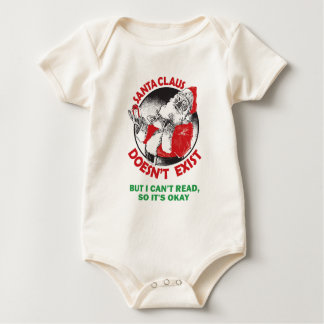 Santa Doesn't Exist-But I can't Read, So it's ok. Baby Bodysuit