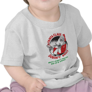 Santa Doesn't Exist-But I can't Read, So it's ok. Tshirt