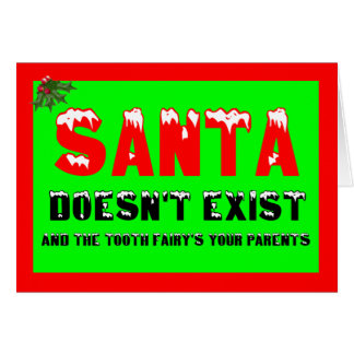 Santa doesn't exist card