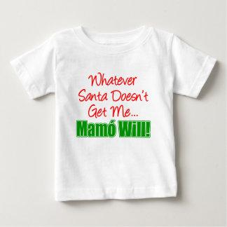 Santa Doesn't Get Me Mamo Will Baby T-Shirt